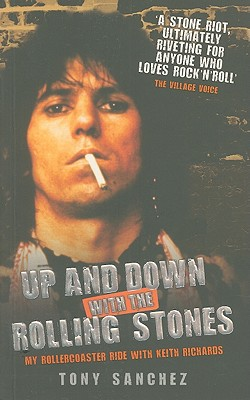 Up and Down with the Rolling Stones: My Rollercoaster Ride with Keith Richards - Sanchez, Tony