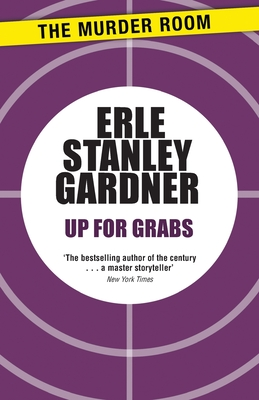 Up for grabs - Gardner, Erle Stanley