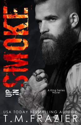 Up In Smoke: A King Series Novel - Frazier, T M