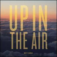 Up in the Air - Brett Harris