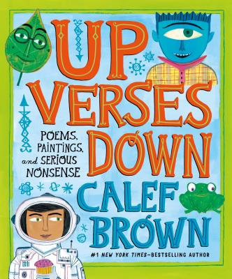 Up Verses Down: Poems, Paintings, and Serious Nonsense -