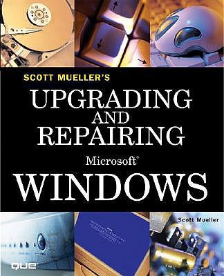 Upgrading and Repairing Microsoft Windows - Mueller, Scott