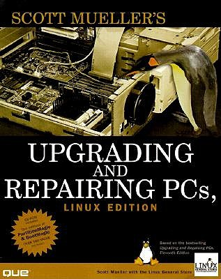 Upgrading and Repairing PCs Linux Edition - Mueller, Scott, and Linux General Store, and Muller, Scott