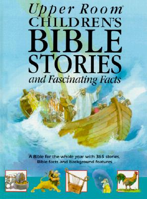 Upper Room Children's Bible Stories and Fascinating Facts - Jeffs, Stephanie, and Williams, Derek