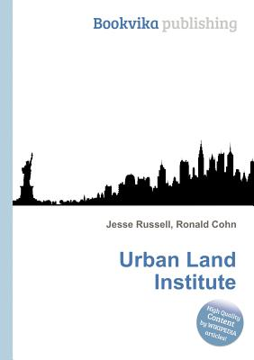 Urban Land Institute - Russell, Jesse (Editor), and Cohn, Ronald (Editor)