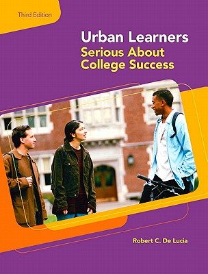 Urban Learners: Serious about College Success - de Lucia, Robert