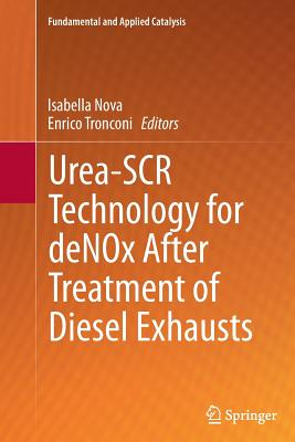 Urea-Scr Technology for Denox After Treatment of Diesel Exhausts - Nova, Isabella (Editor), and Tronconi, Enrico (Editor)