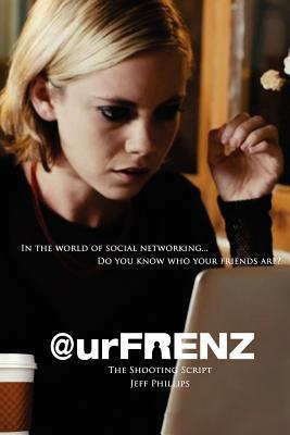 @urfrenz: The Shooting Script (Tinsel Road Screenplay Series) - Phillips, Jeff, and MacNamara, Sean (Introduction by)