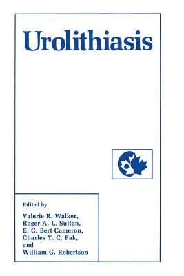 Urolithiasis - Walker, Valerie R. (Editor), and Sutton, Roger A. L. (Editor), and Cameron, E. C. Bert (Editor)