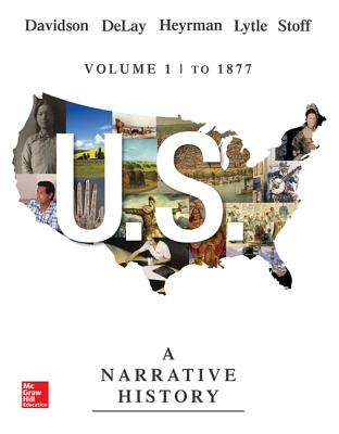US: A Narrative History: To 1877 Volume 1 - Davidson, James West, and DeLay, Brian, and Heyrman, Christine Leigh
