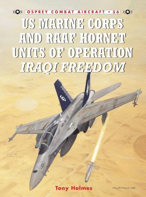 US Marine Corps and Raaf Hornet Units of Operation Iraqi Freedom - Holmes, Tony