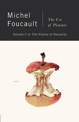 Use of Pleasure - Foucault, Michel