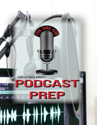 """Useful Tool Prints Podcast Prep: Blank Podcast Book Episode Templates Lined Paper 50 Pages 8.5""""x11"""" Glossy Cover Finish Book 03 - Useful Tool Prints"""