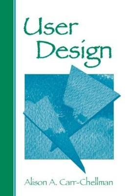 User Design - Carr-Chellman, Alison A, Dr.