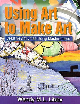 Using Art to Create Art - Libby, Wendy M L