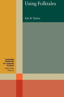 Using Folktales - Taylor, Eric K