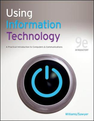 Using Information Technology 9e Introductory Edition - Williams, Brian, and Sawyer Stacey, and Sawyer, Stacey