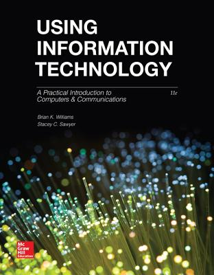 Using Information Technology - Williams, Brian K., and Sawyer, Stacey C.