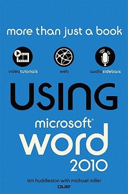 Using Microsoft Word 2010 - Huddleston, Tim, and Miller, Mike