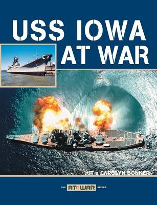 USS Iowa at War - Bonner, Kit