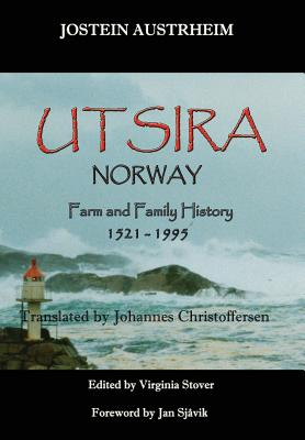 Utsira, Norway, Farm and Family History, 1521-1995 - Austrheim, Jostein, and Stover, Virginia (Editor), and Christoffersen, Johannes (Translated by)