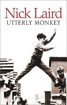 Utterly Monkey - Laird, Nick
