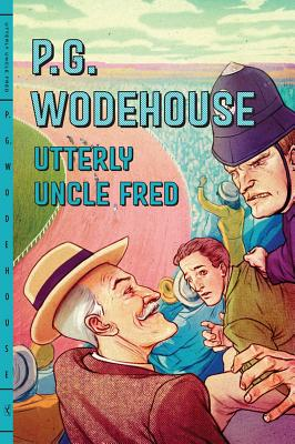 Utterly Uncle Fred - Wodehouse, P G