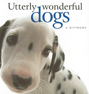 Utterly Wonderful Dogs - Exley, Helen