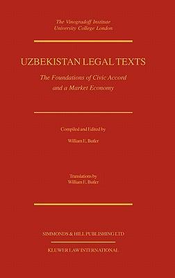 Uzbekistan Legal Texts: The Foundation of Civic Accord - Uzbekistan, and Butler, William E