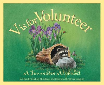 V is for Volunteer: A Tennessee Alphabet - Shoulders, Michael