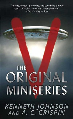 V: The Original Miniseries - Johnson, Kenneth, and Crispin, A C