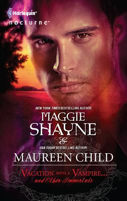Vacation with a Vampire...and Other Immortals - Shayne, Maggie, and Child, Maureen