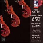 Vachon, Saint-George, Cambini: Quatuors A Cordes