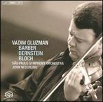 Vadim Gluzman Plays Barber, Bernstein & Bloch