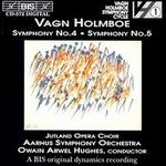 Vagn Holmboe: Symphonies Nos. 4 & 5