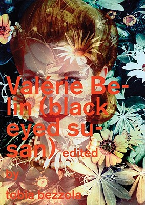 Valérie Belin: Black Eyed Susan - Belin, Valerie (Photographer), and Bezzola, Tobia (Text by), and Trosch, Jurg (Editor)