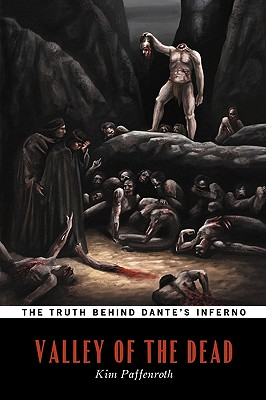 Valley of the Dead (the Truth Behind Dante's Inferno) - Paffenroth, Kim, and Alighieri, Dante