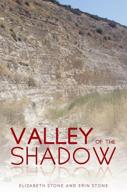Valley of the Shadow - Stone, Elizabeth, and Stone, Erin