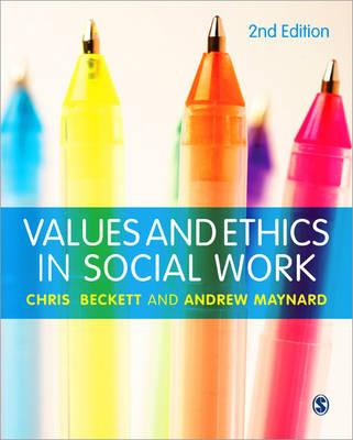 Values and Ethics in Social Work - Beckett, Chris, and Maynard, Andrew