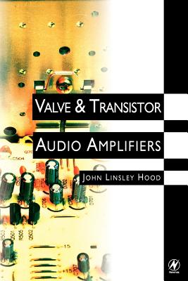 Valve and Transistor Audio Amplifiers - Hood, John Linsley