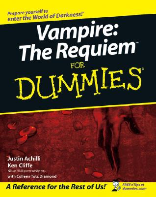 Vampire: The Requiem for Dummies - Achilli, Justin, and Cliffe, Ken, and Diamond, Colleen Totz