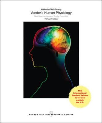 Vander's Human Physiology: The Mechanisms of Body Function - Widmaier, Eric P., and Raff, Hershel, and Strang, Kevin T.