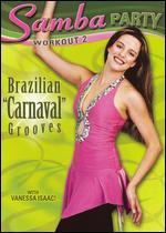 "Vanessa Isaac: Samba Party Workout 2 - Brazilian ""Carnaval"" Grooves - Renee Bergan"