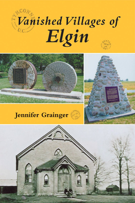 Vanished Villages of Elgin - Grainger, Jennifer