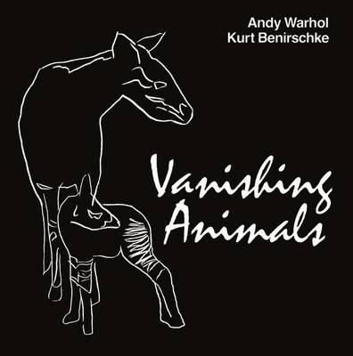 Vanishing Animals - Warhol, Andy, and Benirschke, Kurt