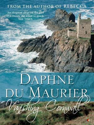 Vanishing Cornwall - Du Maurier, Daphne