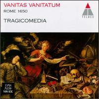 Vanitas Vanitatum: Rome 1650 - Barbara Borden (soprano); Harry van der Kamp (bass); John Elwes (tenor); Milos Valent (violin); Siobhán Armstrong (harp);...
