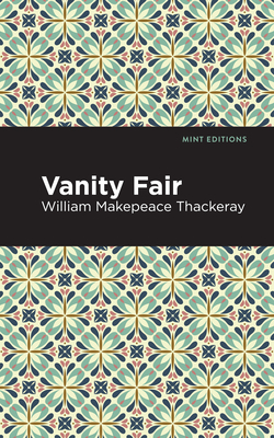 Vanity Fair - Thackeray, William Makepeace, and Editions, Mint (Contributions by)