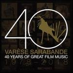Varèse Sarabande: 40 Years of Great Film Music, 1978-2018