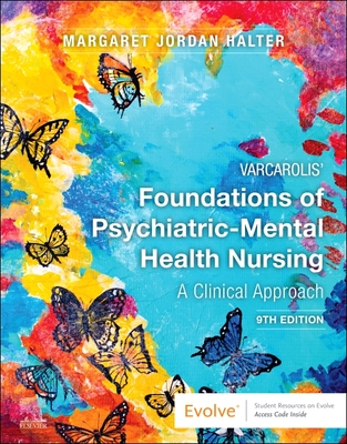 Varcarolis' Foundations of Psychiatric-Mental Health Nursing: A Clinical Approach - Halter, Margaret Jordan, PhD, Aprn